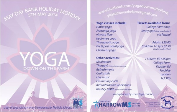 Yoga Down on the Farm - 5 May 2014 at College Farm, Finchley N3 3PG. A day of yoga for beginners to advanced, young and old (including children). All proceeds donated to Harrow MS Therapy Centre.